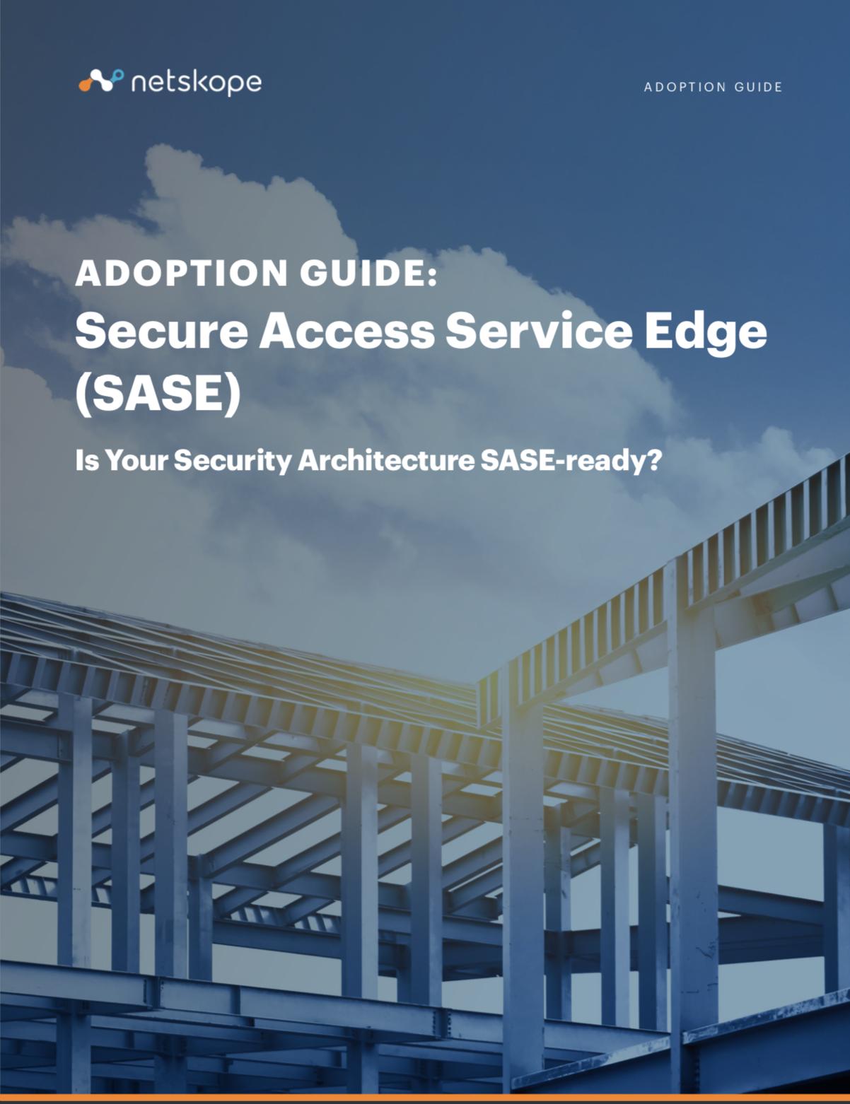 Netskope Adoption Guide for SASE