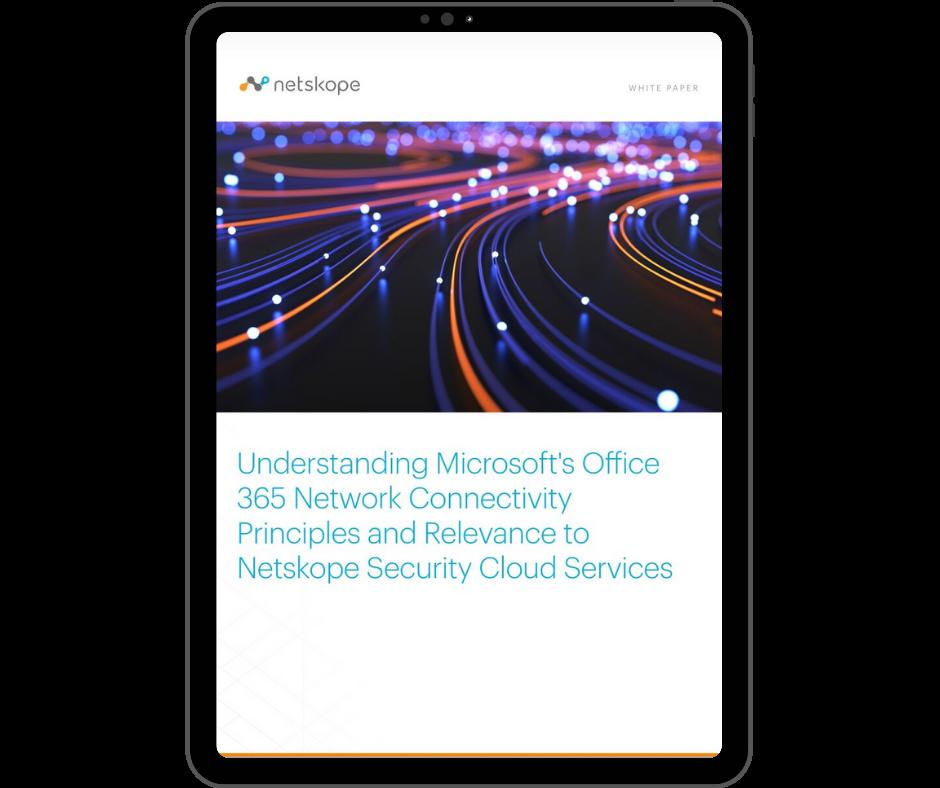 Netskope Understanding Microsoft Office 365 Network Connectivity Principles - Transparent - Ipad Portrait
