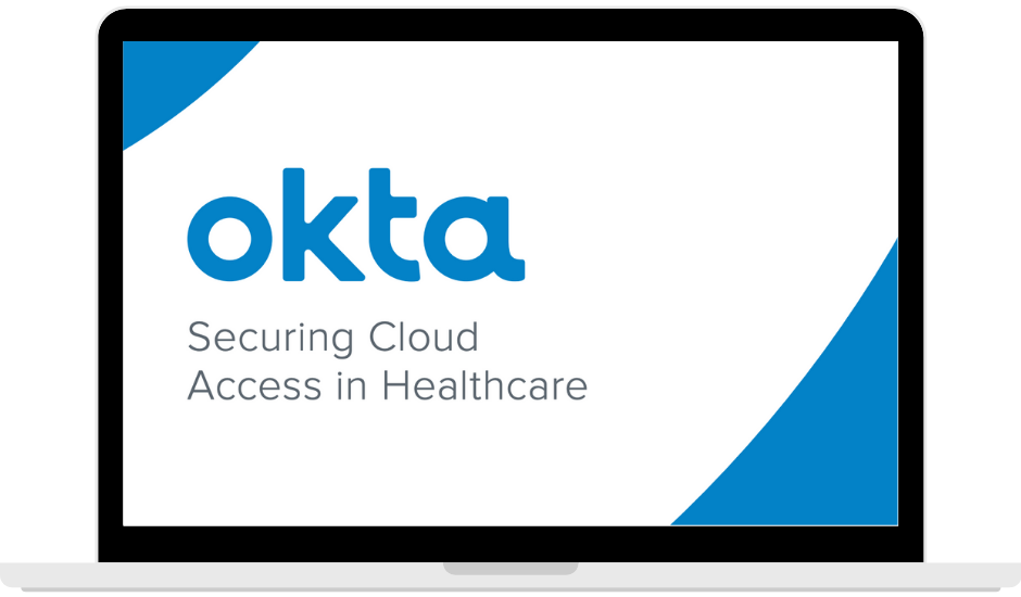 OKta - Securing Cloud Access in Healthcare