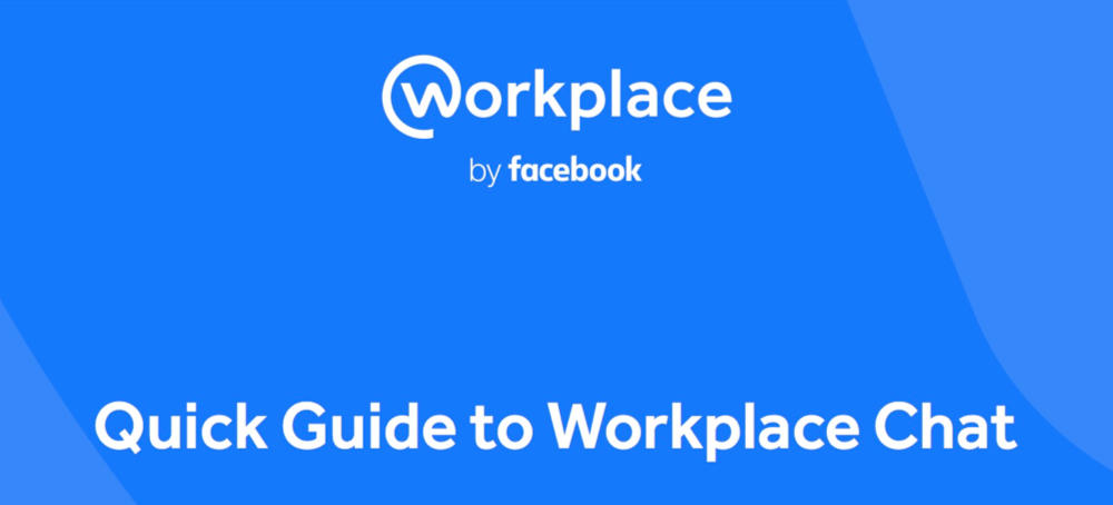 Quick Guide to Workplace by Facebook Chat