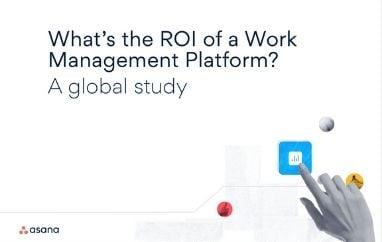 Whats the ROI of a work management platform asana