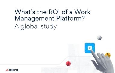 Whats the ROI of a work management platform asana 2